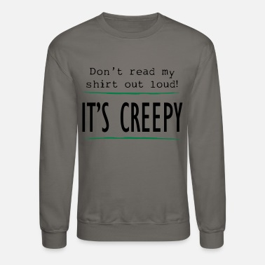 Creepy CREEPY - Crewneck Sweatshirt