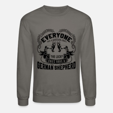 German Shepherd Have A German Shepherd Shirt - Unisex Crewneck Sweatshirt