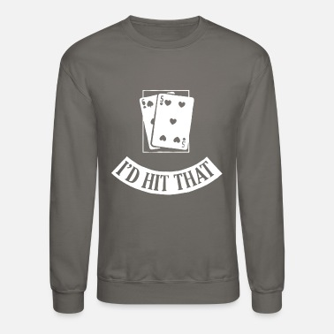 Black Jack I d Hit That Black Jack Cards - Unisex Crewneck Sweatshirt