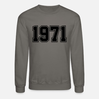 Date Of Birth 1971 | Birth Year | Birthday | Anniversary | Birth - Unisex Crewneck Sweatshirt