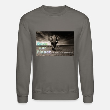 Save The Planet save our planet - save the elephant - Unisex Crewneck Sweatshirt