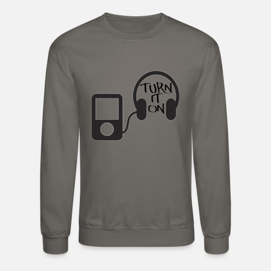 Turn On Hoodies & Sweatshirts - turn down for what turn it on - Unisex Crewneck Sweatshirt asphalt gray
