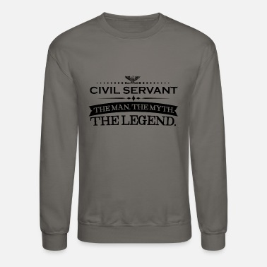 Civil Mann mythos legende geschenk CIVIL SERVANT - Unisex Crewneck Sweatshirt