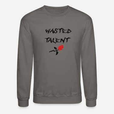 Talent WASTED TALENT - Unisex Crewneck Sweatshirt