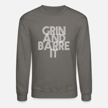 Weight Loss Funny Weight Loss - Grin And Barre It - Humor - Crewneck Sweatshirt