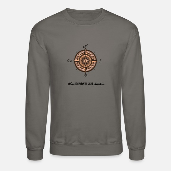 Love Hoodies & Sweatshirts - Right Direction Compass Gift Shirt - Unisex Crewneck Sweatshirt asphalt gray