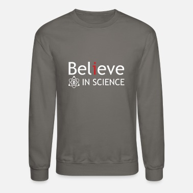 Pickup Line belive in science - Unisex Crewneck Sweatshirt