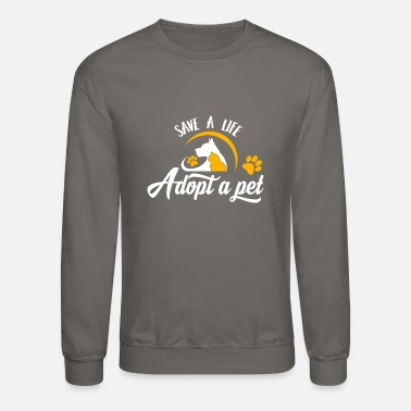 Animal Rescue Save Life Adopt A Pet Animal Rescue Dogs Cats Gift - Unisex Crewneck Sweatshirt
