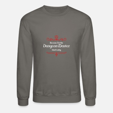 Dm Because I m the DM - Unisex Crewneck Sweatshirt