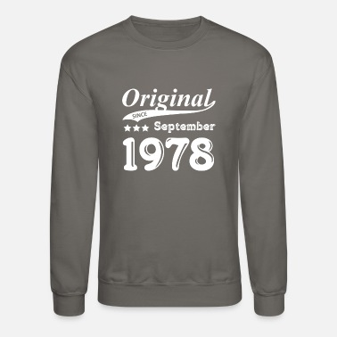 September 1978 Original Since September 1978 Gift - Unisex Crewneck Sweatshirt