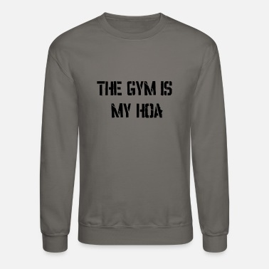 Gym Wear The Gym is my Hoa ! Gym Wear - Unisex Crewneck Sweatshirt