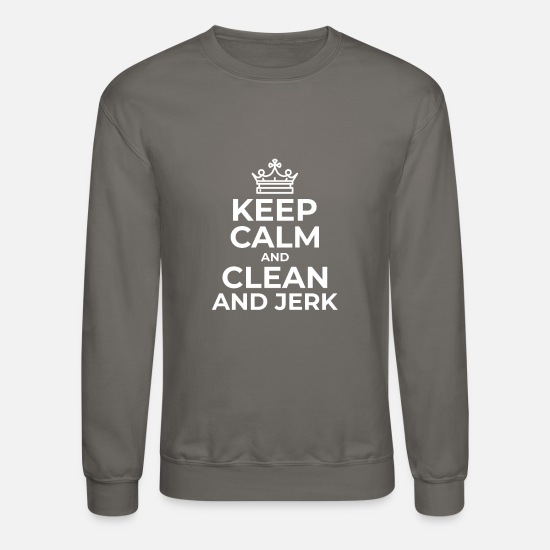 Sayings Hoodies & Sweatshirts - Keep calm and clean and jerk - Unisex Crewneck Sweatshirt asphalt gray