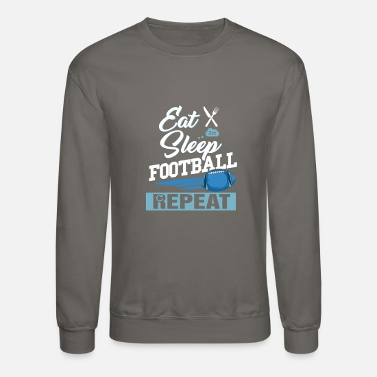 Sports Hoodies & Sweatshirts - Eat Sleep Football Repeat Footballer Touchdown - Unisex Crewneck Sweatshirt asphalt gray