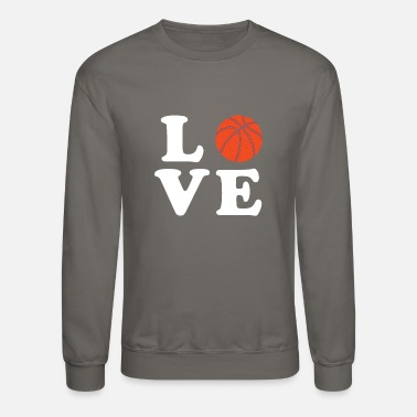I Love Basketball I love Basketball - Unisex Crewneck Sweatshirt