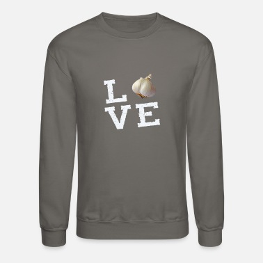 garlic shirt love smell cook food - Unisex Crewneck Sweatshirt