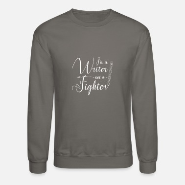 Journalist Funny Gift Reporter Pullover Im a Writer Not a Fighter Sweatshirt Blogger