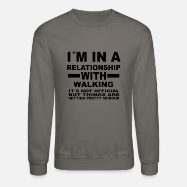 relationship with WALKING - Unisex Crewneck Sweatshirt