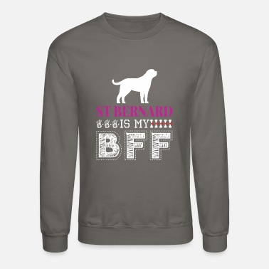 St. Bernard St Bernard Is My BFF - Crewneck Sweatshirt