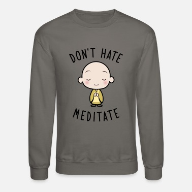 India Don't Hate Meditate - Yoga Gym Peace Meditation - Unisex Crewneck Sweatshirt