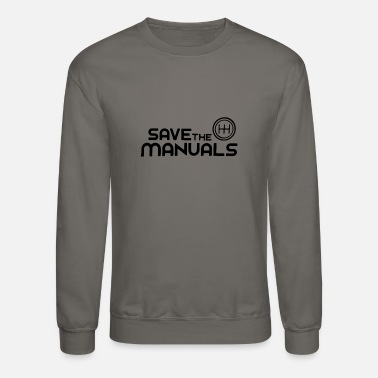Save Save The Manuals Shift 5 6 Speed Drift Car - Unisex Crewneck Sweatshirt