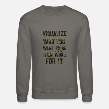 Visualization Visualize who - Unisex Crewneck Sweatshirt