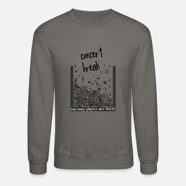 Concert concert break - Crewneck Sweatshirt