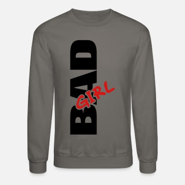 Bad Bad Girl - Crewneck Sweatshirt