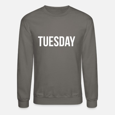 Tuesday The Tuesday shirt by Pacific Tees - Unisex Crewneck Sweatshirt