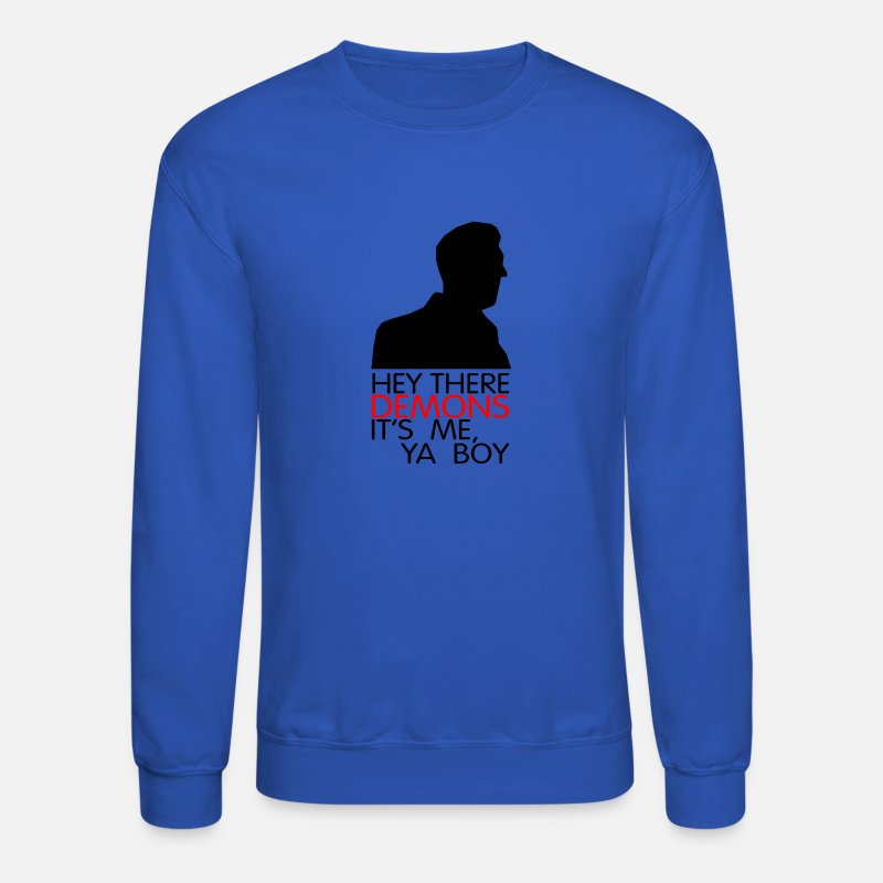 e2f707f862 hey there demons it's me ya boy Crewneck Sweatshirt - royal blue