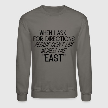 Directions east west north south help navigation - Crewneck Sweatshirt