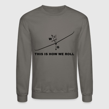 this is how we roll glider - Crewneck Sweatshirt