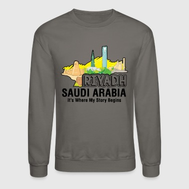 Riyadh Riyadh Where My Story Begins Shirt - Crewneck Sweatshirt