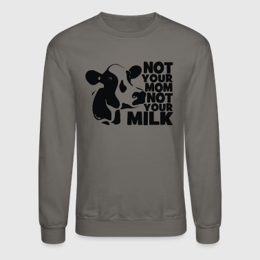 Not Milk - Crewneck Sweatshirt