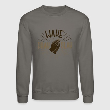 CHRISTIANITY: Wake Pray Slay - Crewneck Sweatshirt