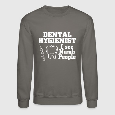 Dental Hygienist Dental Hygienist - Crewneck Sweatshirt