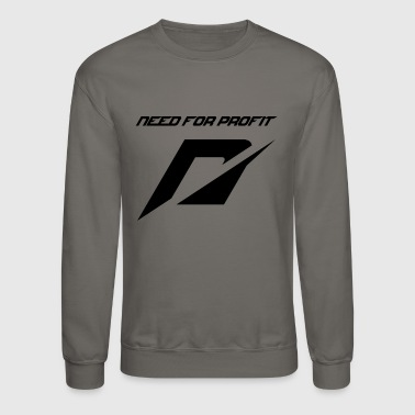 need for profit - Crewneck Sweatshirt