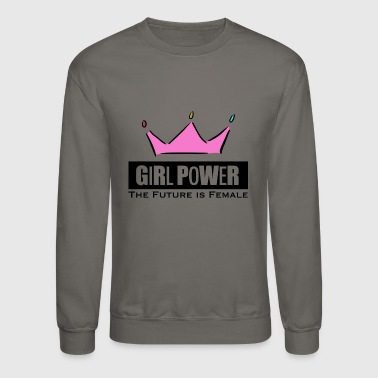 Girl Power Woman Power - Crewneck Sweatshirt