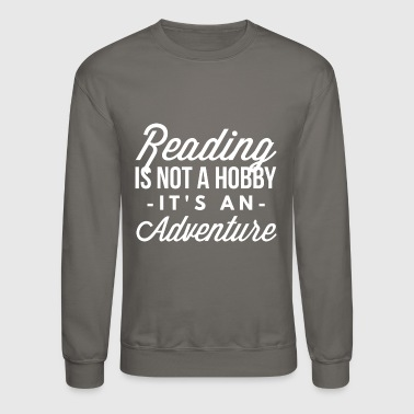 Reading is an adventure - Crewneck Sweatshirt