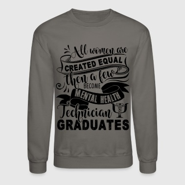 Mental Health Technician Graduates Shirt - Crewneck Sweatshirt