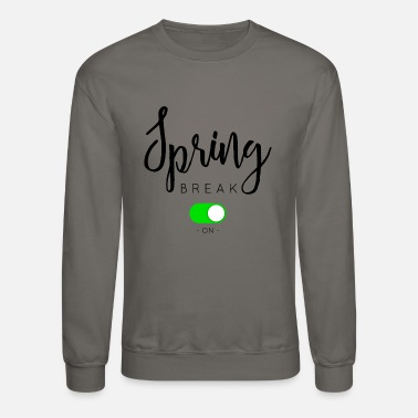 Spring SPRING BREAK - Crewneck Sweatshirt