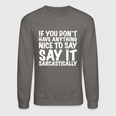 Sarcastically - Crewneck Sweatshirt