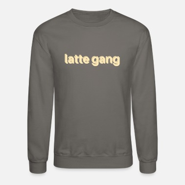 Gang Latte Gang merch - Crewneck Sweatshirt