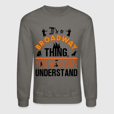 Broadway Shirt. - Crewneck Sweatshirt
