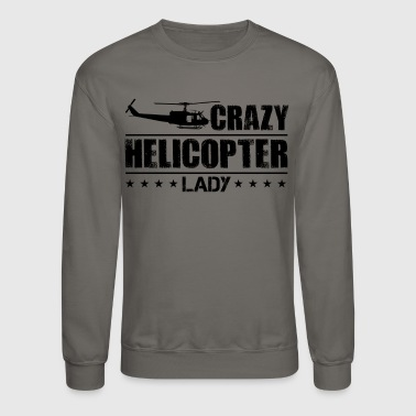Helicopter Shirt - Crazy Helicopter Lady T Shirt - Crewneck Sweatshirt