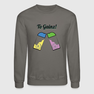 Gainz To Gainz! - Crewneck Sweatshirt