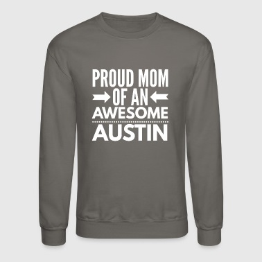 Proud Mom of an awesome Austin - Crewneck Sweatshirt