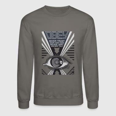 Obey Obey Never Trust Your Own Eyes Believe - Crewneck Sweatshirt