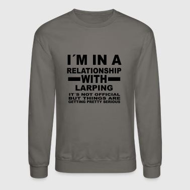 relationship with LARPING - Crewneck Sweatshirt