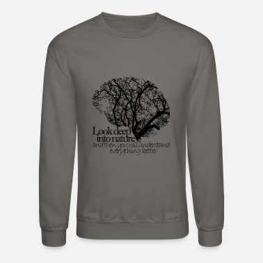 Nature Look deep into nature - Crewneck Sweatshirt