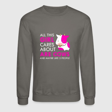 Cow All This Girl Cares About Cows Funny Cute - Crewneck Sweatshirt